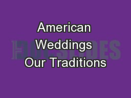 American Weddings Our Traditions