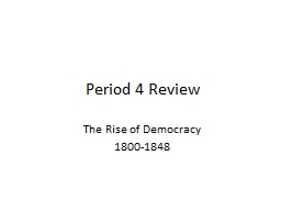 Period 4 Review The Rise of Democracy