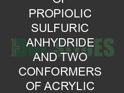 MICROWAVE CHARACTERIZATION OF PROPIOLIC SULFURIC ANHYDRIDE AND TWO CONFORMERS OF ACRYLIC SULFURIC A PowerPoint PPT Presentation