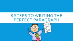 8  Steps to writing the perfect paragraph PowerPoint PPT Presentation