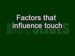 Factors that influence touch