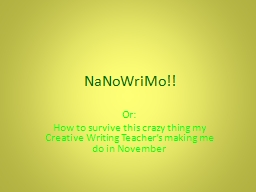 NaNoWriMo !! Or: How to survive this crazy thing my Creative Writing Teacher�s making me do in No