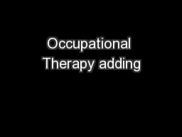Occupational Therapy adding PowerPoint Presentation, PPT - DocSlides