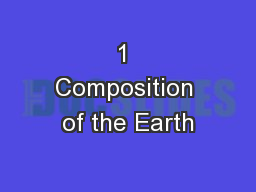 1 Composition of the Earth