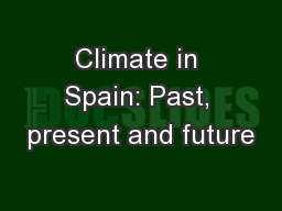 Climate in Spain: Past, present and future