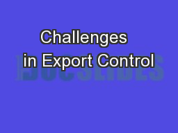 Challenges  in Export Control PowerPoint PPT Presentation