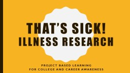 That's Sick! Illness research