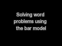 Solving word problems using the bar model PowerPoint PPT Presentation