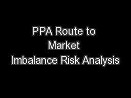 PPA Route to Market Imbalance Risk Analysis
