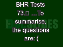 Courts and BHR Tests 73. …To summarise, the questions are: (