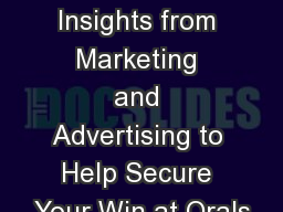 Using Industry Insights from Marketing and Advertising to Help Secure Your Win at Orals