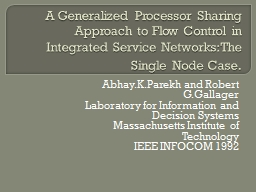 A Generalized Processor Sharing Approach to Flow Control in Integrated Service PowerPoint PPT Presentation
