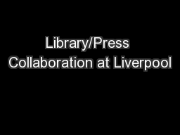 Library/Press Collaboration at Liverpool