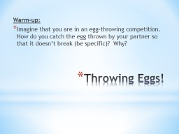 """Throwing Eggs! Journal—START ON A NEW PAGE.  LABEL IT """"2"""