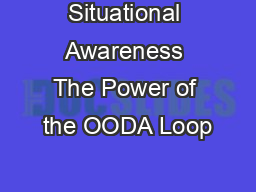 Situational Awareness The Power of the OODA Loop