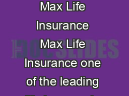 A Traditional Non Linked Non Participating Rider    About Max Life Insurance Max Life Insurance one of the leading life insurers is a joint venture between Max India Ltd