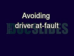 Avoiding driver at-fault