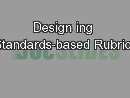 Design ing Standards-based Rubrics