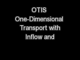 OTIS One-Dimensional  Transport with Inflow and