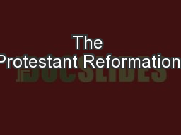 The Protestant Reformation: