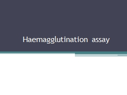 Haemagglutination assay Hemagglutination