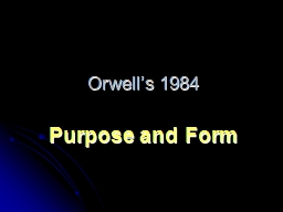 Orwell's 1984 Purpose and Form