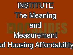 THE URBAN INSTITUTE The Meaning and Measurement of Housing Affordability