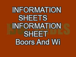 INFORMATION SHEETS     INFORMATION SHEET  Boors And Wi PowerPoint PPT Presentation