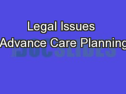 Legal Issues Advance Care Planning