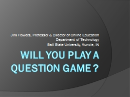 Will You Play a Question