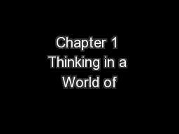 Chapter 1 Thinking in a World of