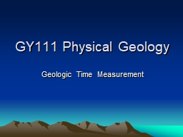 GY111 Physical Geology Geologic Time Measurement