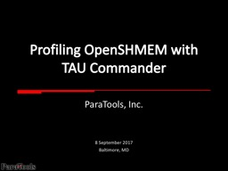 Profiling  OpenSHMEM  with TAUCommander PowerPoint PPT Presentation