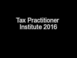 Tax Practitioner Institute 2016