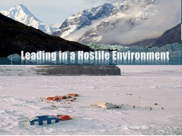 Leading in a Hostile Environment PowerPoint PPT Presentation