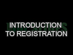 INTRODUCTION TO REGISTRATION