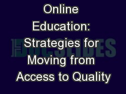 Future of Online Education: Strategies for Moving from Access to Quality