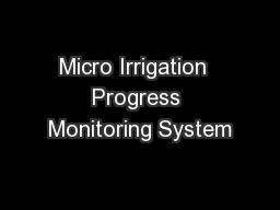 Micro Irrigation  Progress Monitoring System PowerPoint PPT Presentation