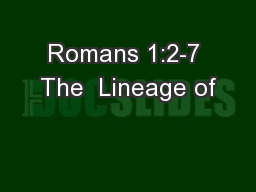 Romans 1:2-7 The  Lineage of