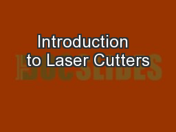 Introduction  to Laser Cutters PowerPoint PPT Presentation