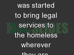 Street Democracy was started to bring legal services to the homeless wherever they are. Legal issue