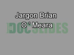 Jargon Brian O ' Meara PowerPoint PPT Presentation
