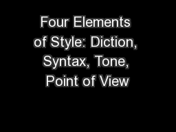 Four Elements of Style: Diction, Syntax, Tone, Point of View