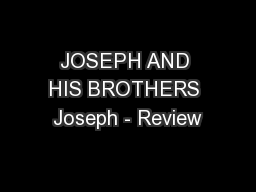 JOSEPH AND HIS BROTHERS Joseph - Review