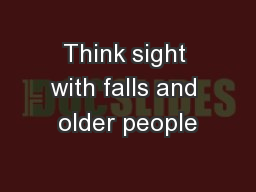 Think sight with falls and older people