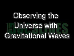 Observing the Universe with Gravitational Waves