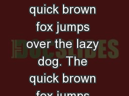 Poster Title Authors The quick brown fox jumps over the lazy dog. The quick brown fox jumps over th PowerPoint PPT Presentation