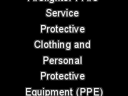 Firefighter I Fire Service Protective Clothing and Personal Protective Equipment (PPE)