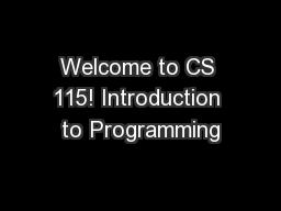 Welcome to CS 115! Introduction to Programming PowerPoint PPT Presentation