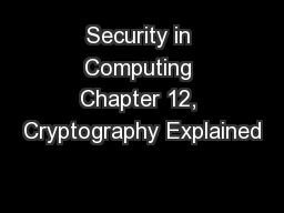Security in Computing Chapter 12, Cryptography Explained